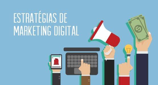Conheça as estratégias de marketing digital para aplicar em sua empresa